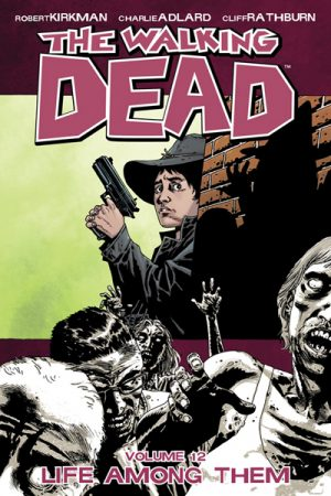 The Walking Dead Vol.12: Life Among Them