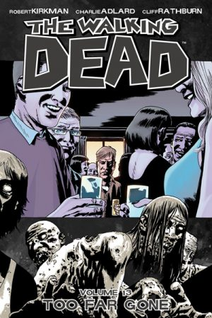 The Walking Dead Vol.13: Too Far Gone