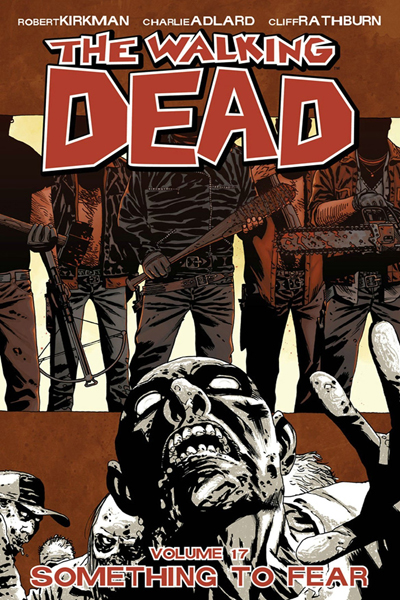 The Walking Dead Vol.17: Something To Fear
