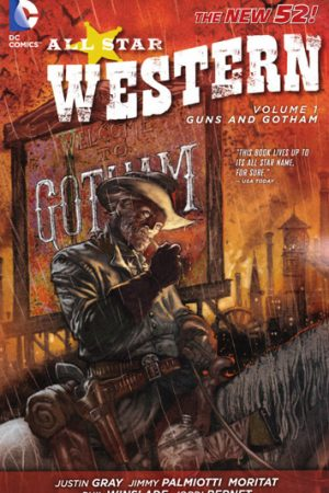 All-Star Western Vol.01: Guns And Gotham