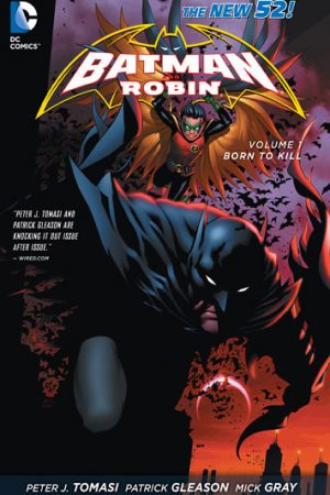 Batman And Robin Vol.01: Born To Kill