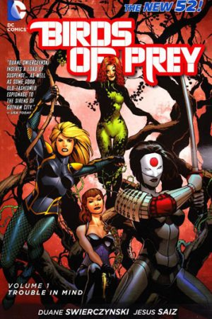Birds Of Prey Vol.01: Trouble In Mind