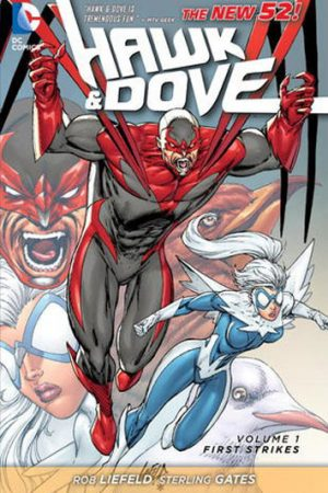 Hawk And Dove Vol.01: First Strikes