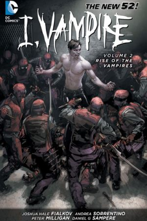 I, Vampire Vol.02: Rise Of The Vampires