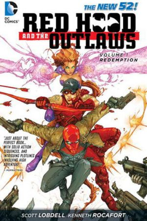 Red Hood And The Outlaws Vol.01: Redemption