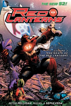 Red Lanterns Vol.02: The Death Of The Red Lanterns