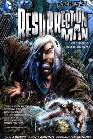 Resurrection Man Vol.01: Dead Again