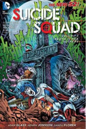 Suicide Squad Vol.03: Death Is For Suckers
