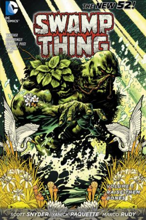 Swamp Thing Vol.01: Raise Them Bones