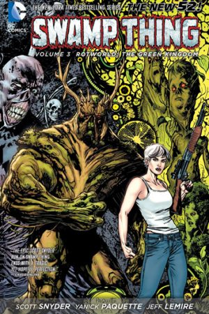 Swamp Thing Vol.03: Rotworld - The Green Kingdom