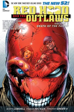 Red Hood And The Outlaws Vol.03: Death Of The Family