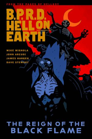 BPRD - Hell On Earth Vol.09: Reign Of The Black Flame