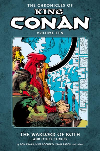 Chronicles Of King Conan Vol.10: Warlord Of Koth