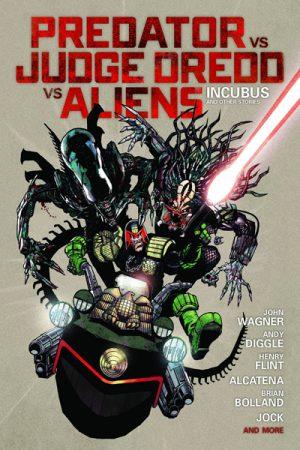 Predator Vs Judge Dredd Vs Aliens: Incubus And Other Stories