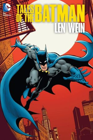 Tales Of The Batman - Len Wein
