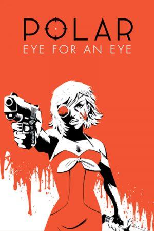 Polar Vol.02: Eye For An Eye