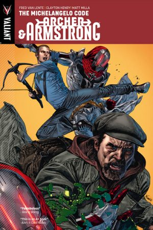 Archer And Armstrong Vol.01: The Michelangelo Code