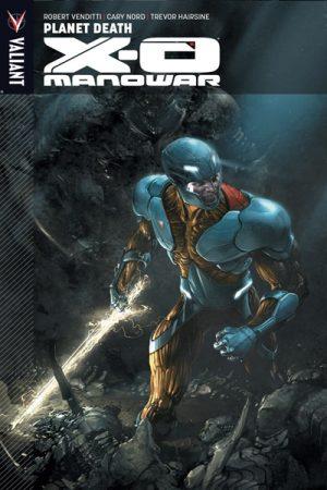 X-O Manowar Vol.03: Planet Death