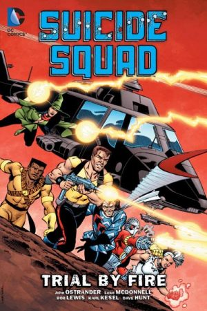 Suicide Squad Vol.01: Trial By Fire