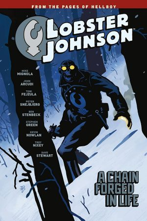 Lobster Johnson Vol.06: A Chain Forged in Life