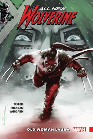 All-New Wolverine Vol.06: Old Woman Laura