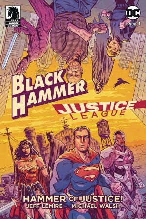 Black Hammer / Justice League: Hammer of Justice #1