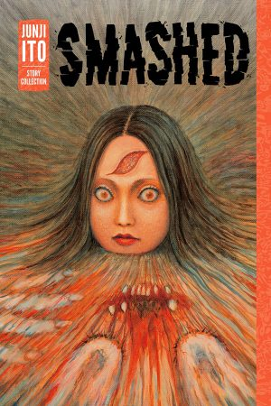 Smashed: Junji Ito Story Collection Vol.01