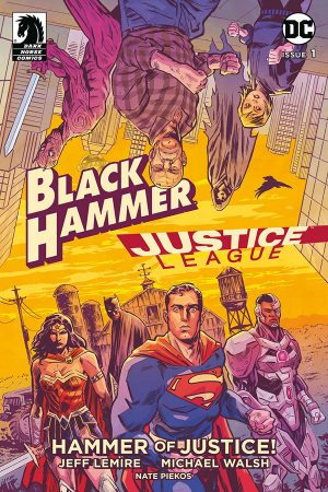 Black Hammer / Justice League: Hammer of Justice #1