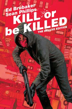 Kill or Be Killed (Deluxe Edition)