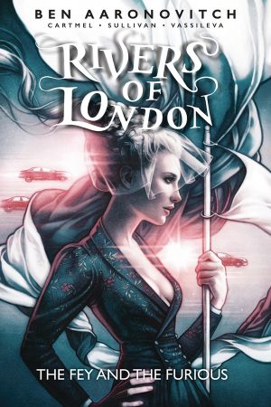 Rivers of London: Fey and the Furious #1