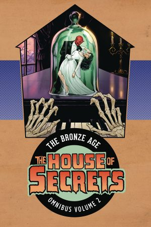 House of Secrets: The Bronze Age Vol.02