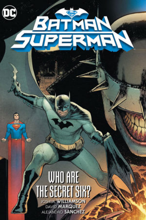 Batman / Superman Vol.01: Who Are the Secret Six