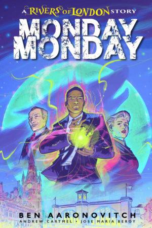 Rivers of London: Monday Monday