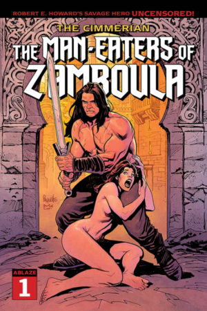 Cimmerian #1: The Man-Eaters Of Zamboula