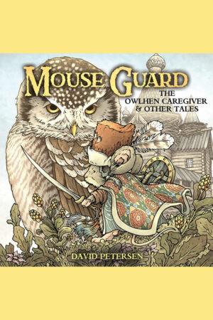 Mouse Guard: Owlhen Caregiver #1
