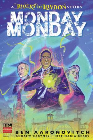 Rivers of London: Monday, Monday #1
