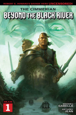 Cimmerian #1: Beyond the Black River